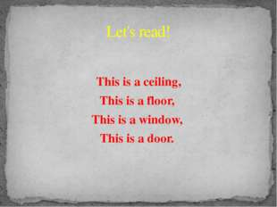 This is a ceiling, This is a floor, This is a window, This is a door. Let's