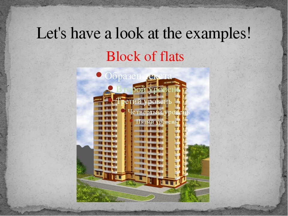 Let's have a look at the examples! Block of flats