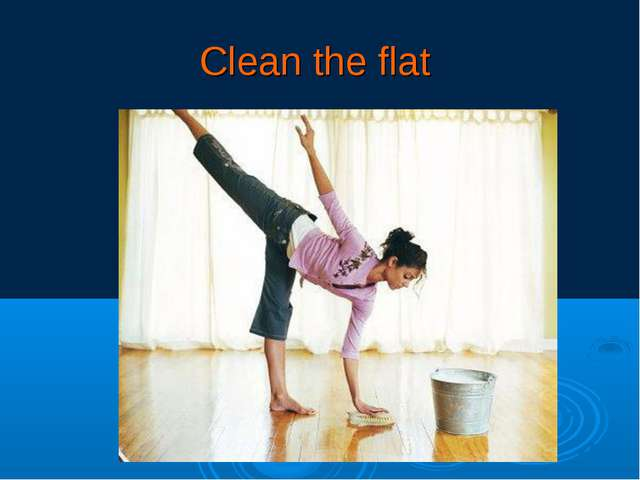 Clean the flat
