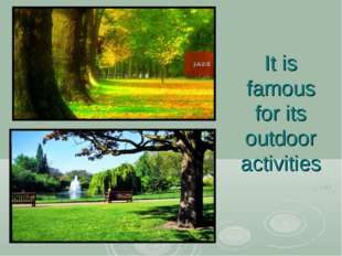 It is famous for its outdoor activities