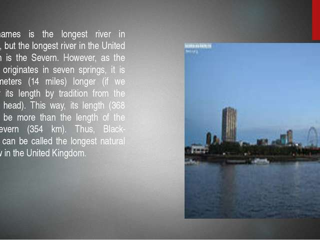 The Thames is the longest river in England, but the longest river in the Unit...