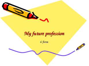 My future profession 6 form