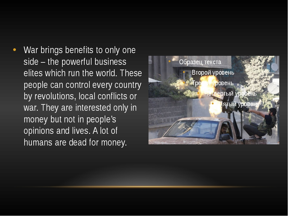 War brings benefits to only one side – the powerful business elites which run...