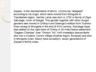 "Zayaev is the representative of ethnic community ""abagaad"" according to his"