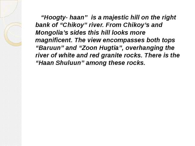 """Hoogty- haan"" is a majestic hill on the right bank of ""Chikoy"" river. From..."