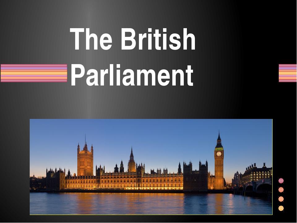 The British Parliament Показать заголовок