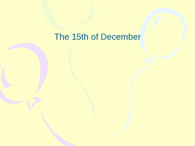 The 15th of December