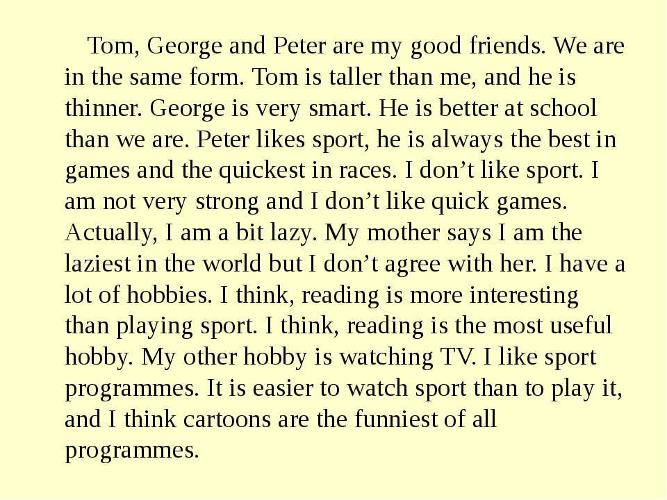 Tom, George and Peter are my good friends. We are in the same form. Tom is t...