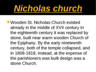 Nicholas church Wooden St. Nicholas Church existed already in the middle of X