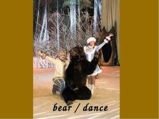 bear / dance