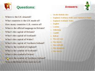 Questions: Where is the UK situated? What countries is the UK made of? How ma