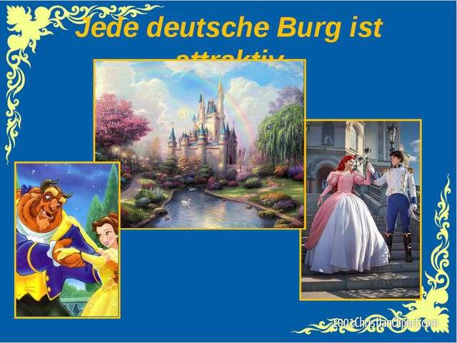 Jede deutsche Burg ist attraktiv