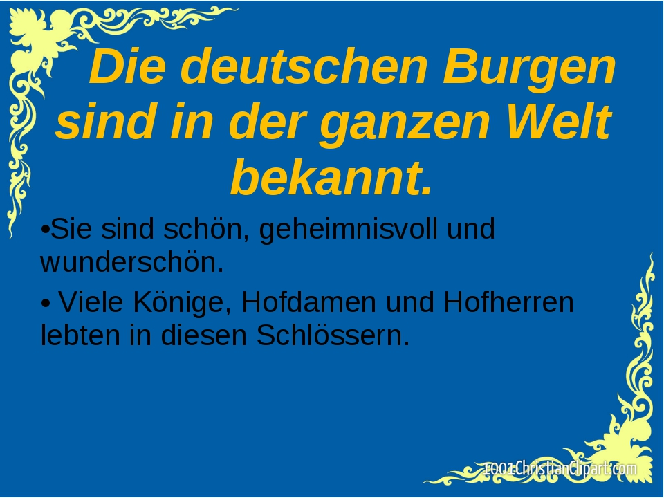 Die deutschen Burgen sind in der ganzen Welt bekannt. Sie sind schön, geheim...