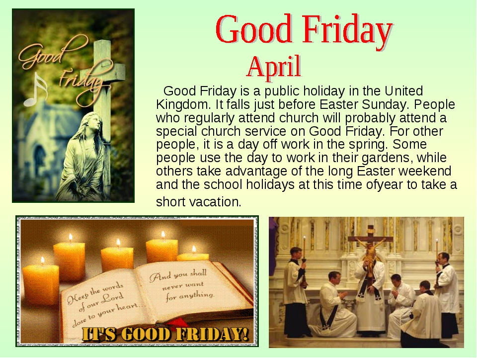 Good Friday is a public holiday in the United Kingdom. It falls just before...
