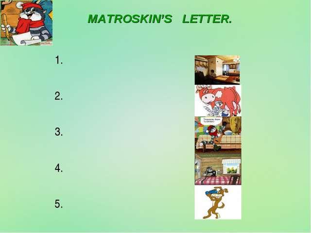 MATROSKIN'S LETTER. 1. 2. 3. 4. 5.