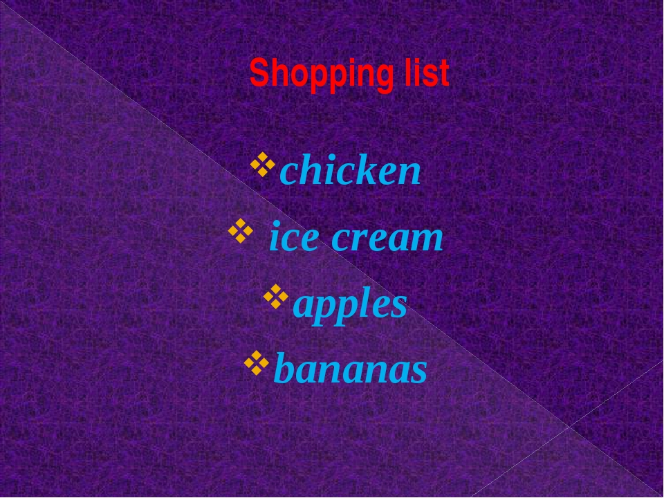 Shopping list chicken ice cream apples bananas