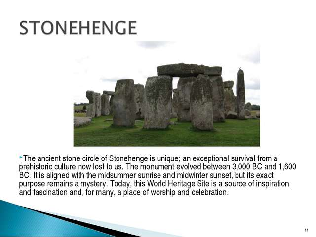 The ancient stone circle of Stonehenge is unique; an exceptional survival fr...