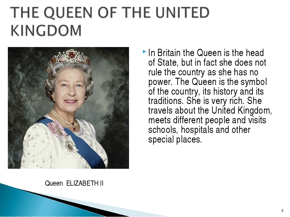 In Britain the Queen is the head of State, but in fact she does not rule the...