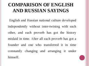 COMPARISON OF ENGLISH AND RUSSIAN SAYINGS English and Russian national cultur