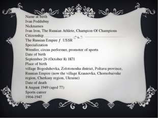 Name at birth Ivan Poddubny Nicknames Ivan Iron, The Russian Athlete, Champio