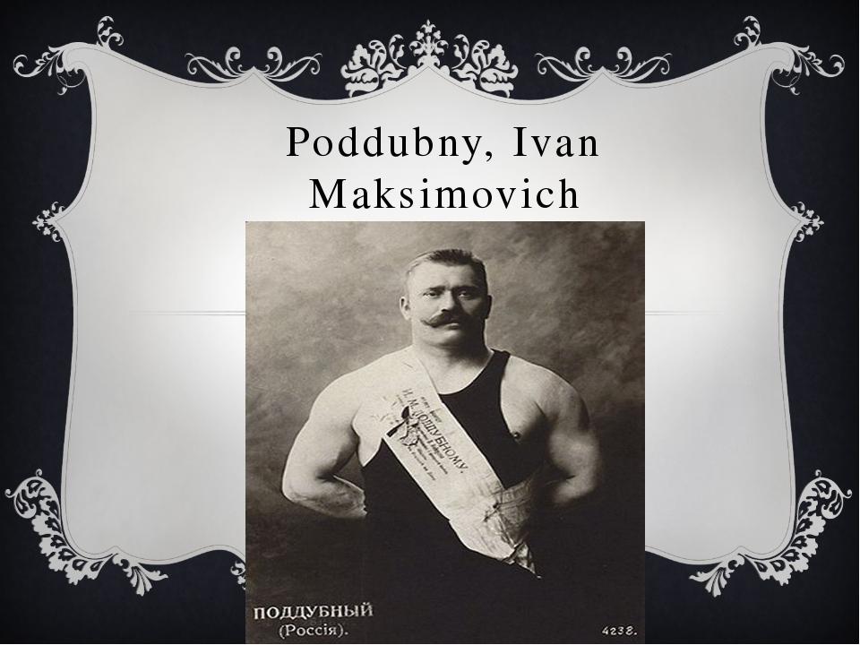 Poddubny, Ivan Maksimovich