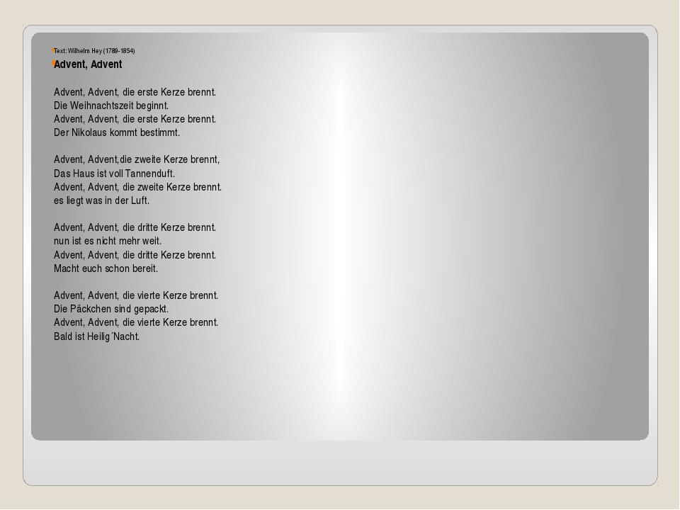 Text: Wilhelm Hey (1789-1854) Advent, Advent Advent, Advent, die erste Kerze...
