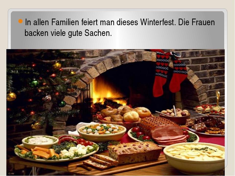 In allen Familien feiert man dieses Winterfest. Die Frauen backen viele gute...