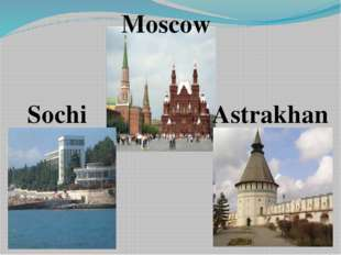 Moscow Sochi Astrakhan