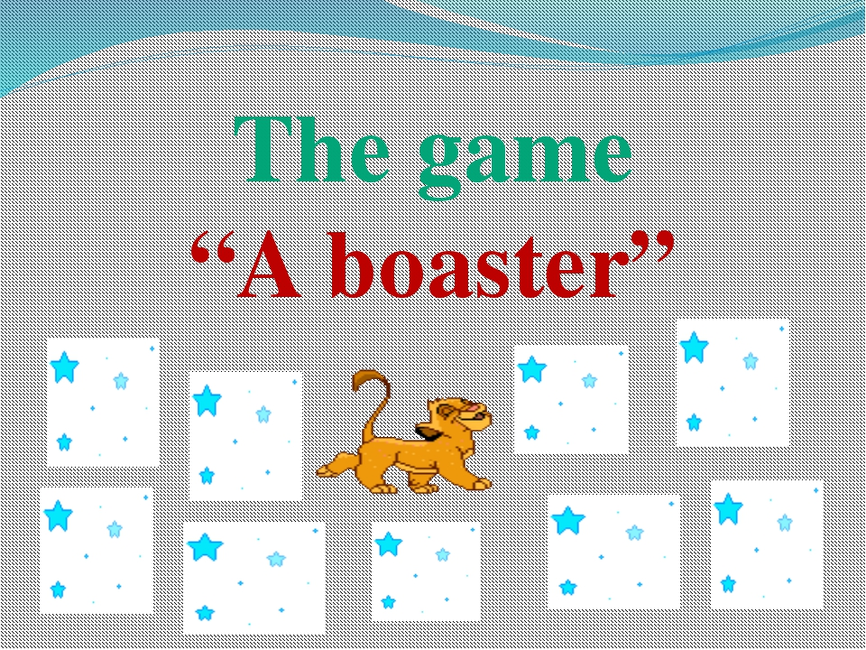 "The game ""A boaster"""
