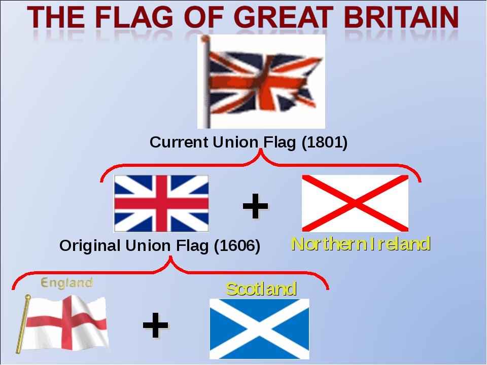 Scotland + Original Union Flag (1606) Northern Ireland Current Union Flag (18...