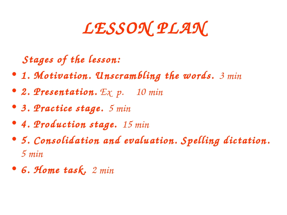 LESSON PLAN Stages of the lesson: 1. Motivation. Unscrambling the words. 3 mi...