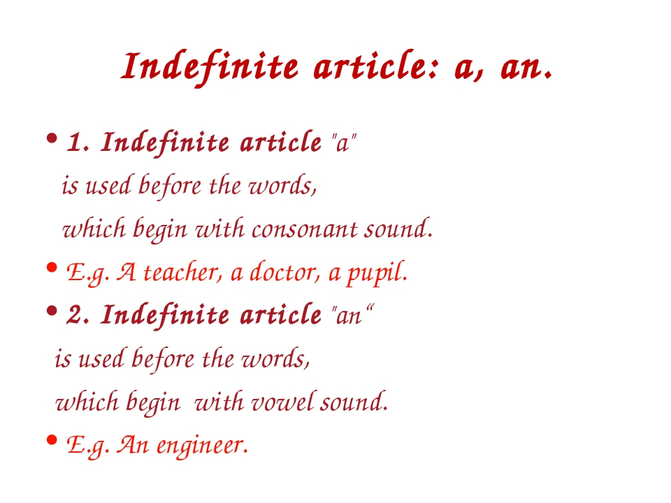 "Indefinite article: a, an. 1. Indefinite article ""a"" is used before the words..."