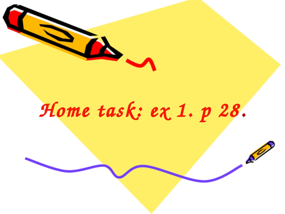 Home task: ex 1. p 28.