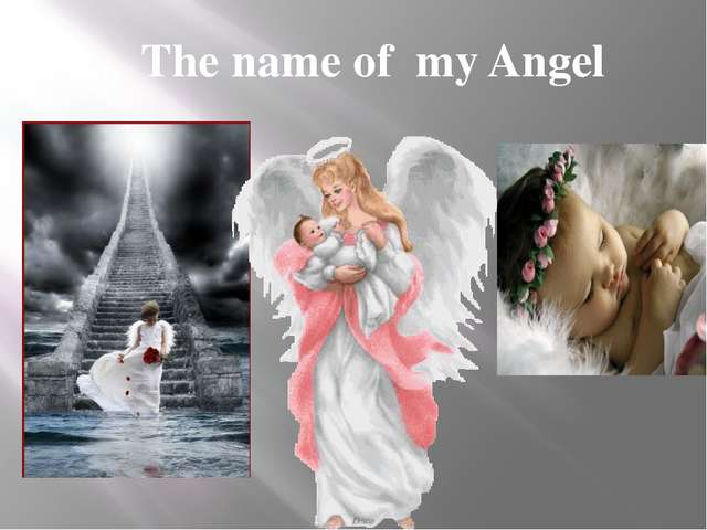 The name of my Angel