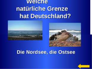 Welche natürliche Grenze hat Deutschland? Die Nordsee, die Ostsee