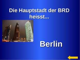 Die Hauptstadt der BRD heisst... Berlin