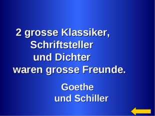 2 grosse Klassiker, Schriftsteller und Dichter waren grosse Freunde. Goethe