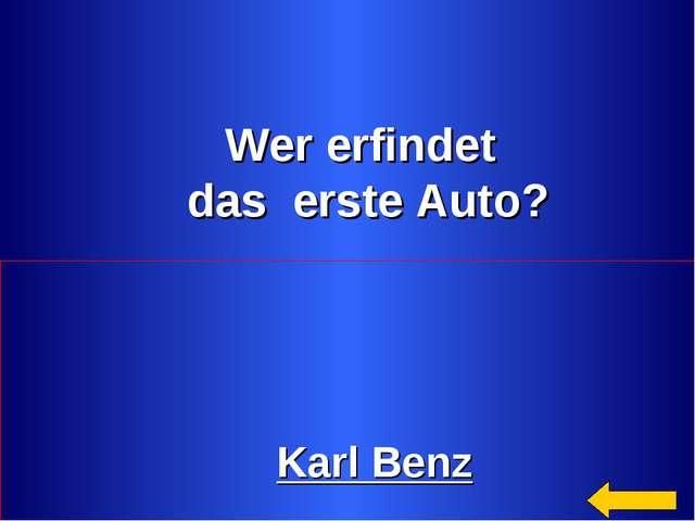 Wer erfindet das erste Auto? Karl Benz