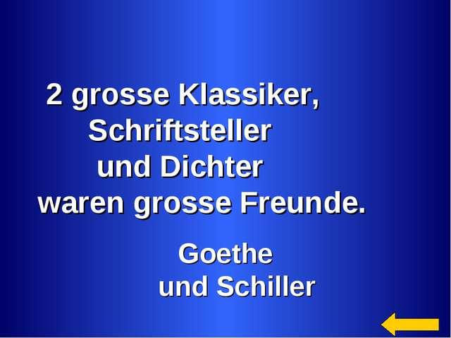 2 grosse Klassiker, Schriftsteller und Dichter waren grosse Freunde. Goethe...