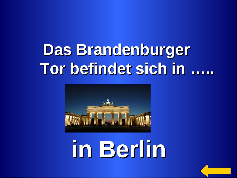 Das Brandenburger Tor befindet sich in ….. in Berlin