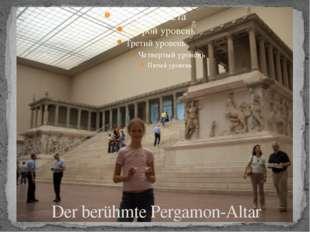 Der berühmte Pergamon-Altar