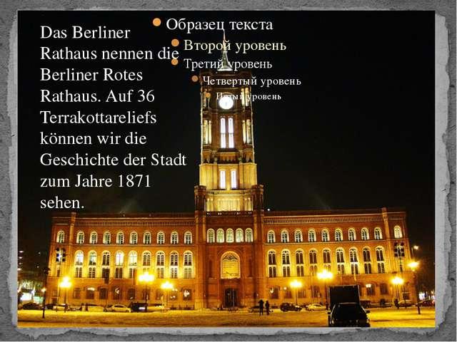 Das Berliner Rathaus nennen die Berliner Rotes Rathaus. Auf 36 Terrakottareli...