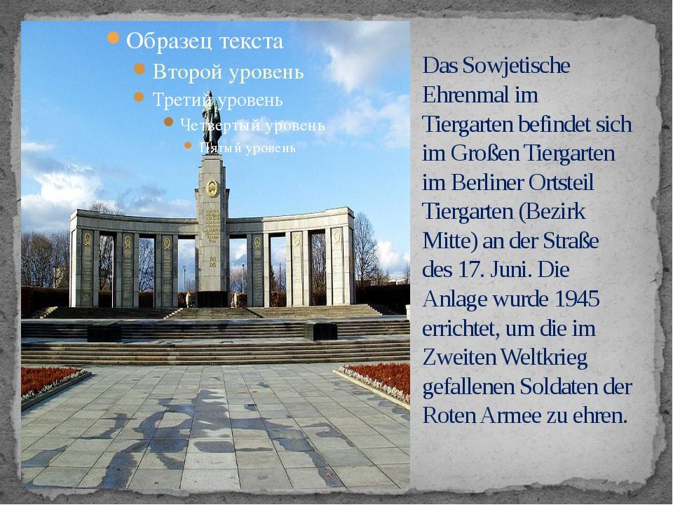 Das Sowjetische Ehrenmal im Tiergarten befindet sich im Großen Tiergarten im...