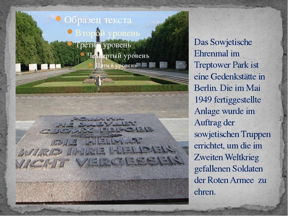 Das Sowjetische Ehrenmal im Treptower Park ist eine Gedenkstätte in Berlin. D...