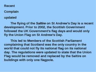 Recent Complain updated The flying of the Saltire on St Andrew's Day is a rec