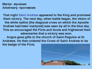 Martyr- мученик Adversarу- противник That night Saint Andrew appeared to the