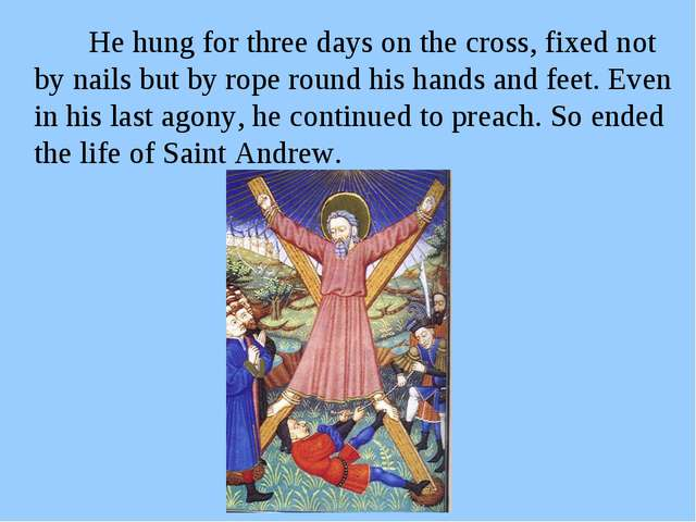He hung for three days on the cross, fixed not by nails but by rope round hi...
