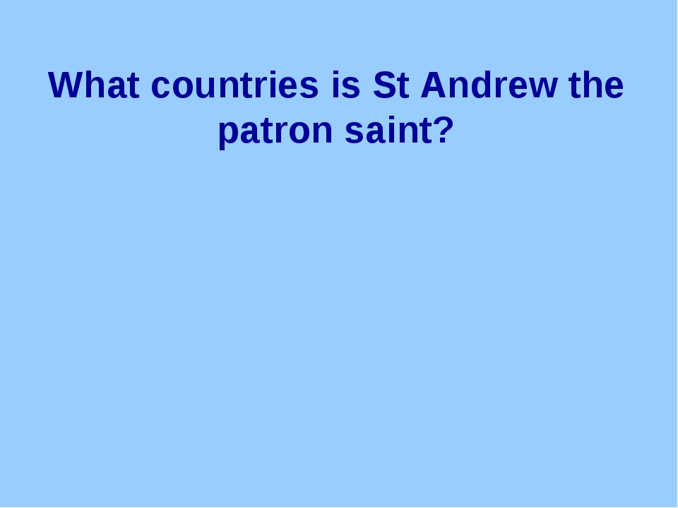 What countries is St Andrew the patron saint?
