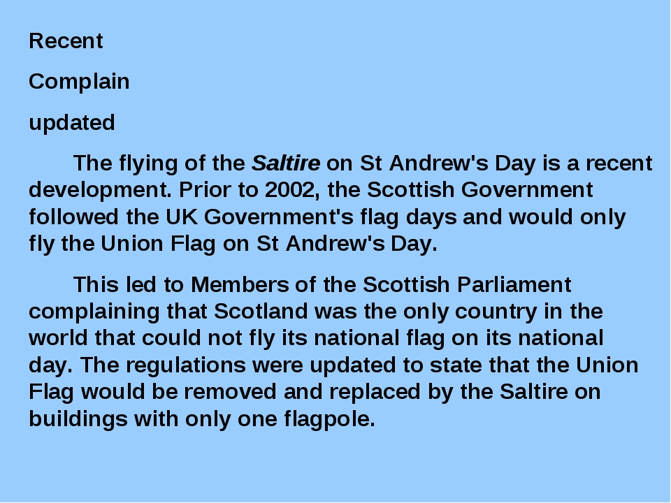 Recent Complain updated The flying of the Saltire on St Andrew's Day is a rec...