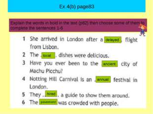 Explain the words in bold in the text (p82) then choose some of them to compl